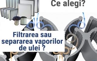 Ce alegi intre filtrarea sau separarea vaporilor de ulei