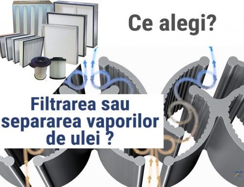 Ce alegi intre filtrarea sau separarea vaporilor de ulei?