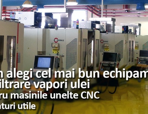 Cum alegi cel mai bun echipament de filtrare vapori ulei pentru CNC-uri